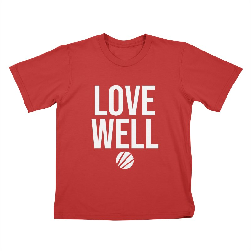 Lovewell Message (White Text) Kids T-Shirt by Love Well's Artist Shop