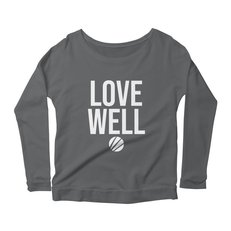 Lovewell Message (White Text) Women's Scoop Neck Longsleeve T-Shirt by Lovewell's Artist Shop