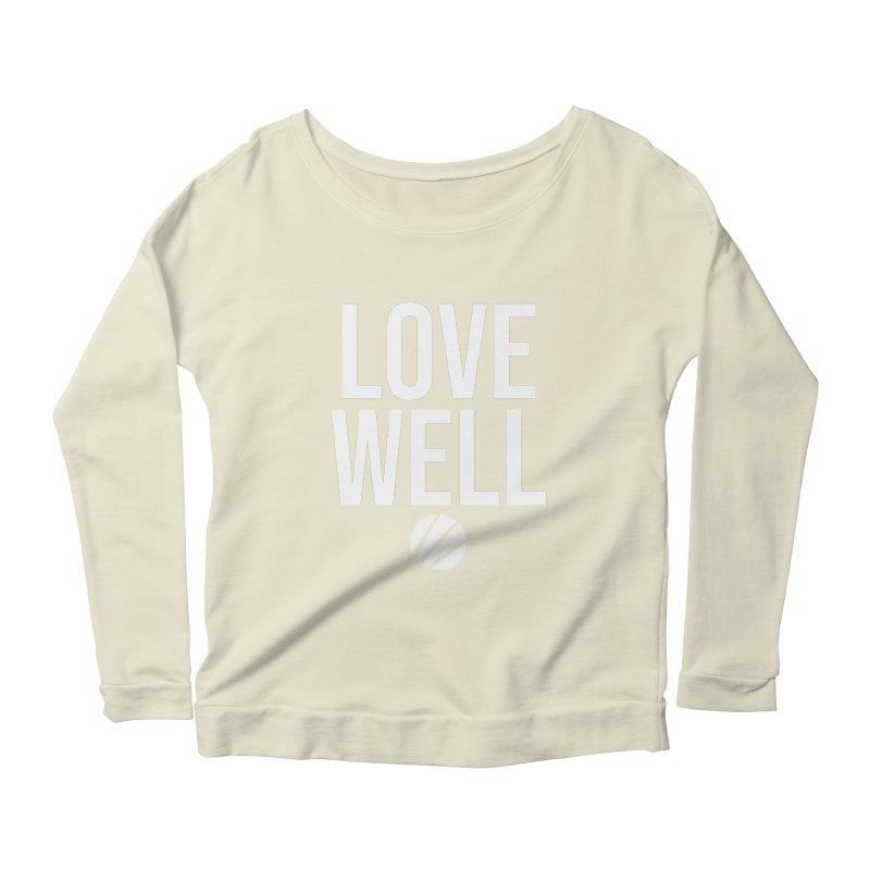 Lovewell Message (White Text) Women's Scoop Neck Longsleeve T-Shirt by Lovewell's Artist Shop