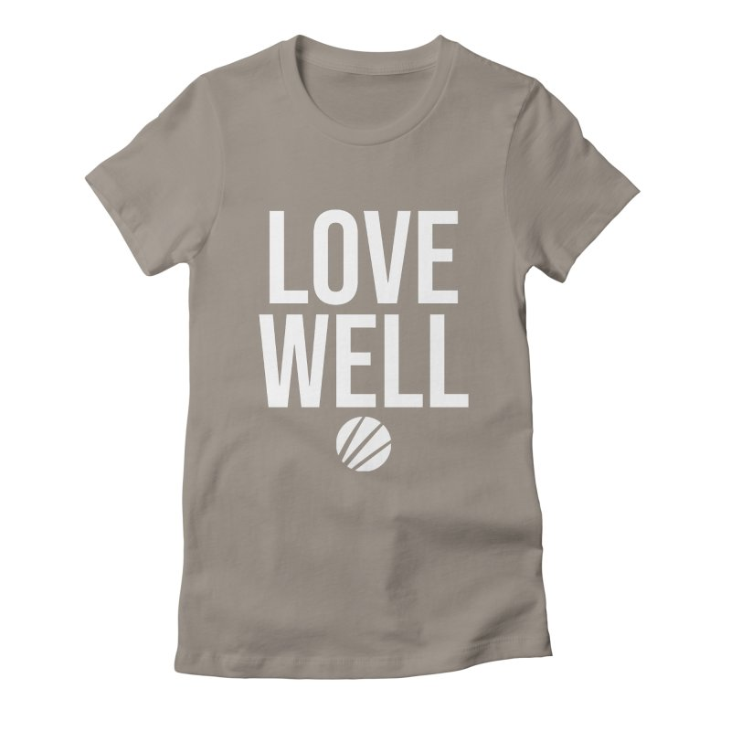 Lovewell Message (White Text) Women's Fitted T-Shirt by Lovewell's Artist Shop