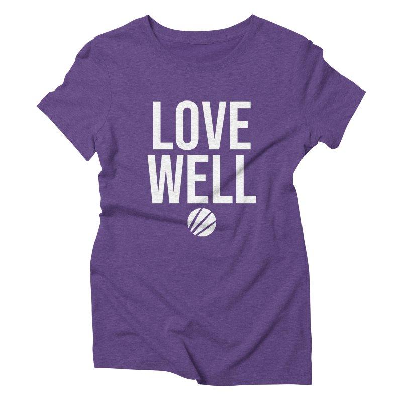 Lovewell Message (White Text) Women's Triblend T-Shirt by Love Well's Artist Shop