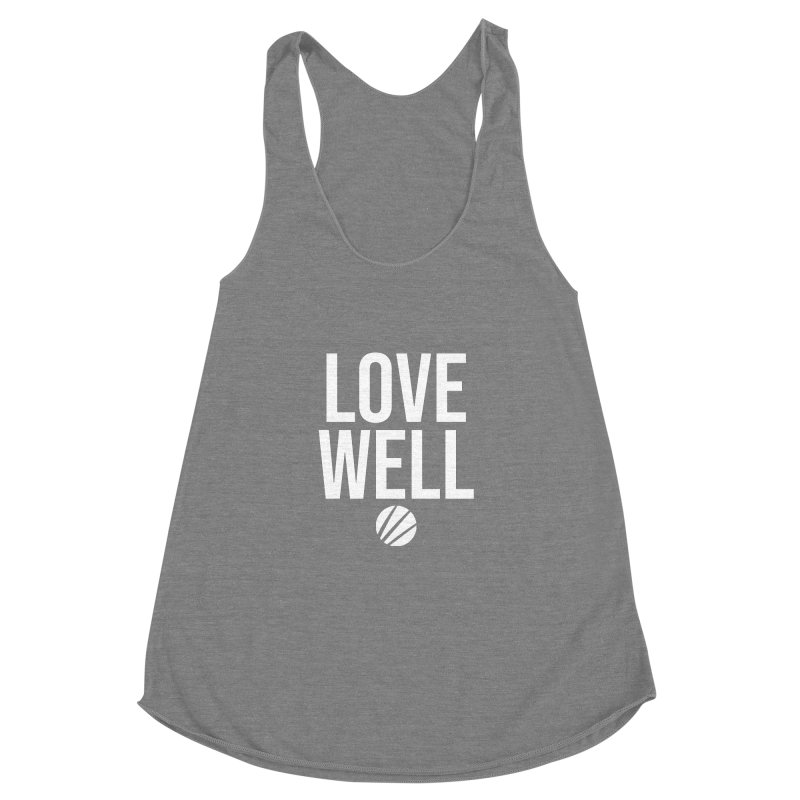 Lovewell Message (White Text) Women's Racerback Triblend Tank by Lovewell's Artist Shop