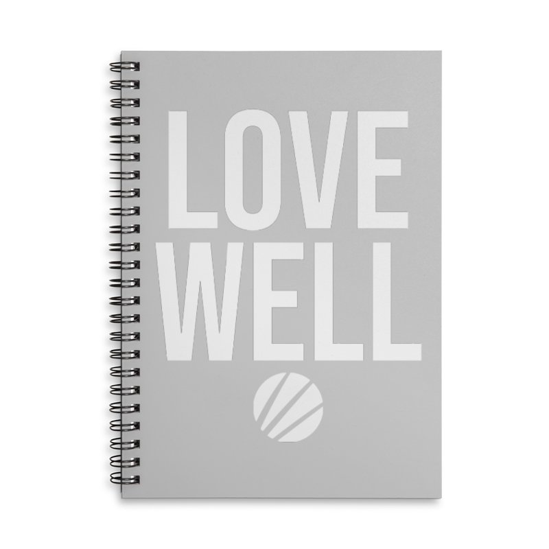 Lovewell Message (White Text) Accessories Lined Spiral Notebook by Love Well's Artist Shop