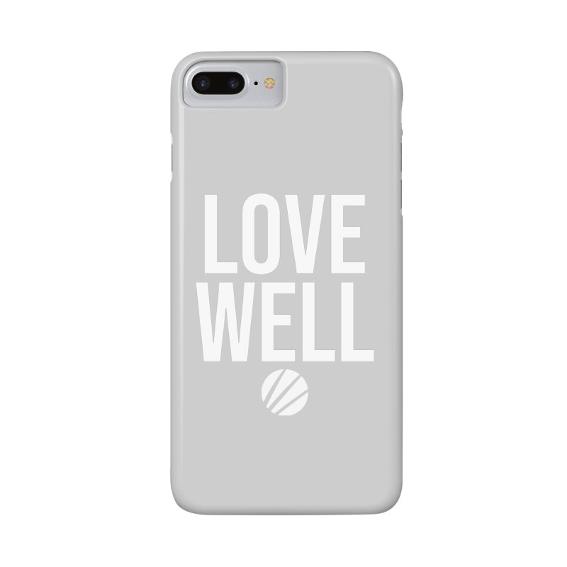 Lovewell Message (White Text) Accessories Phone Case by Love Well's Artist Shop