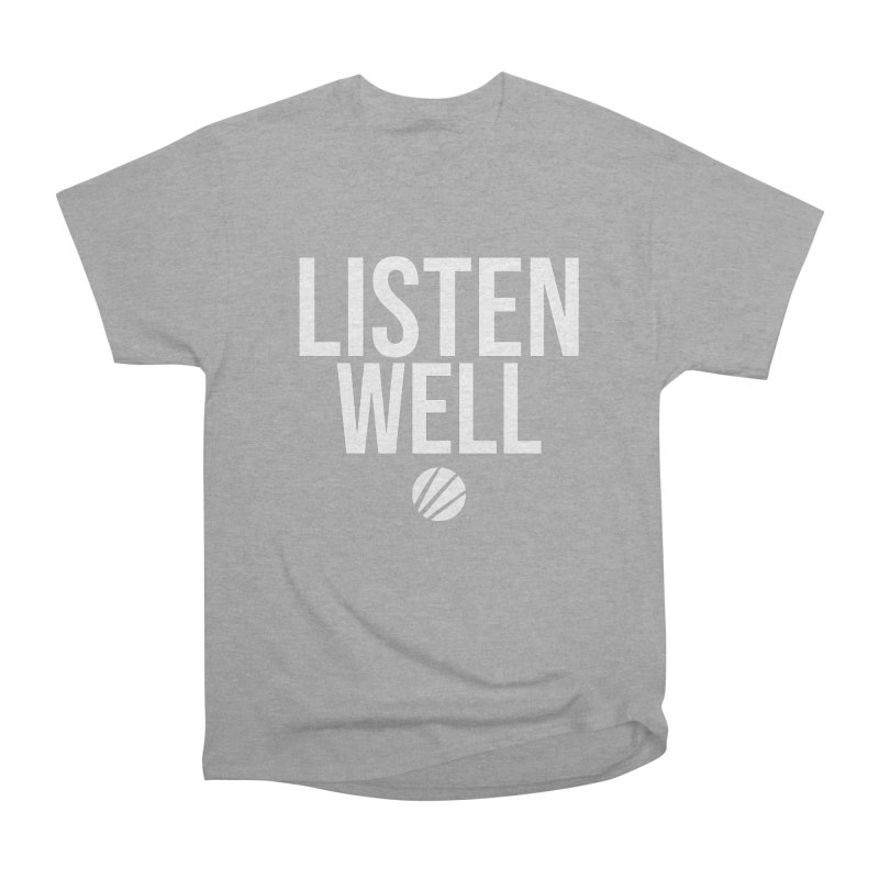 Listenwell Message (White Text) Men's Heavyweight T-Shirt by Love Well's Artist Shop