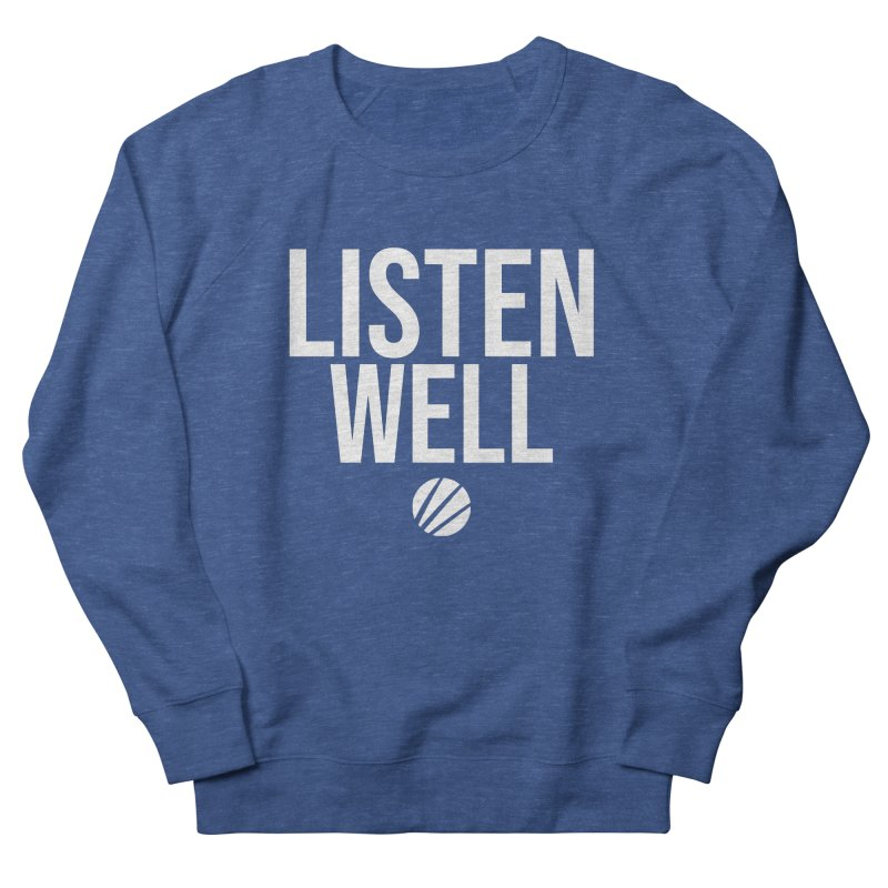 Listenwell Message (White Text) Men's Sweatshirt by Love Well's Artist Shop