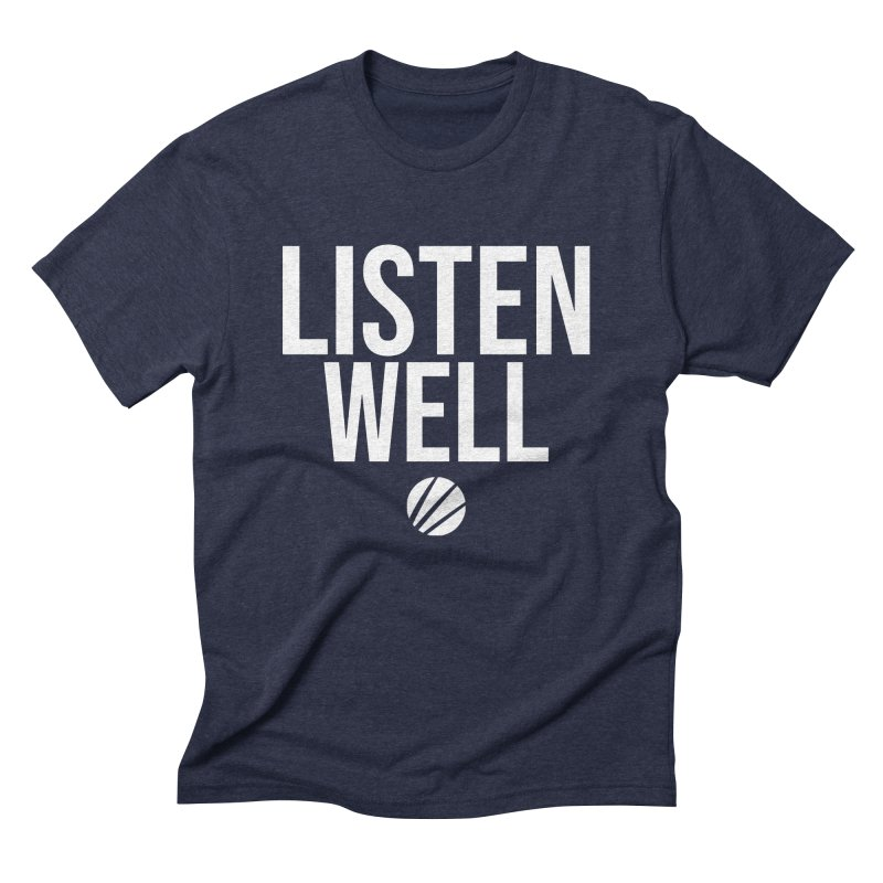 Listenwell Message (White Text) Men's Triblend T-Shirt by Lovewell's Artist Shop