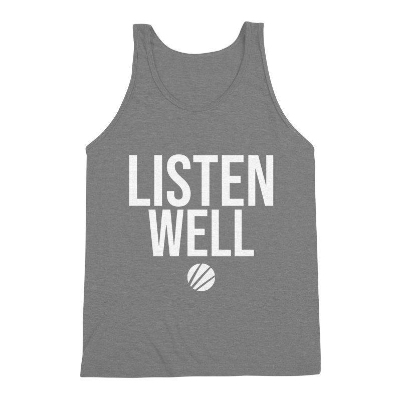 Listenwell Message (White Text) Men's Tank by Love Well's Artist Shop