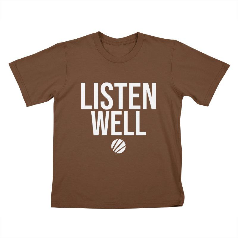 Listenwell Message (White Text) Kids T-Shirt by Lovewell's Artist Shop