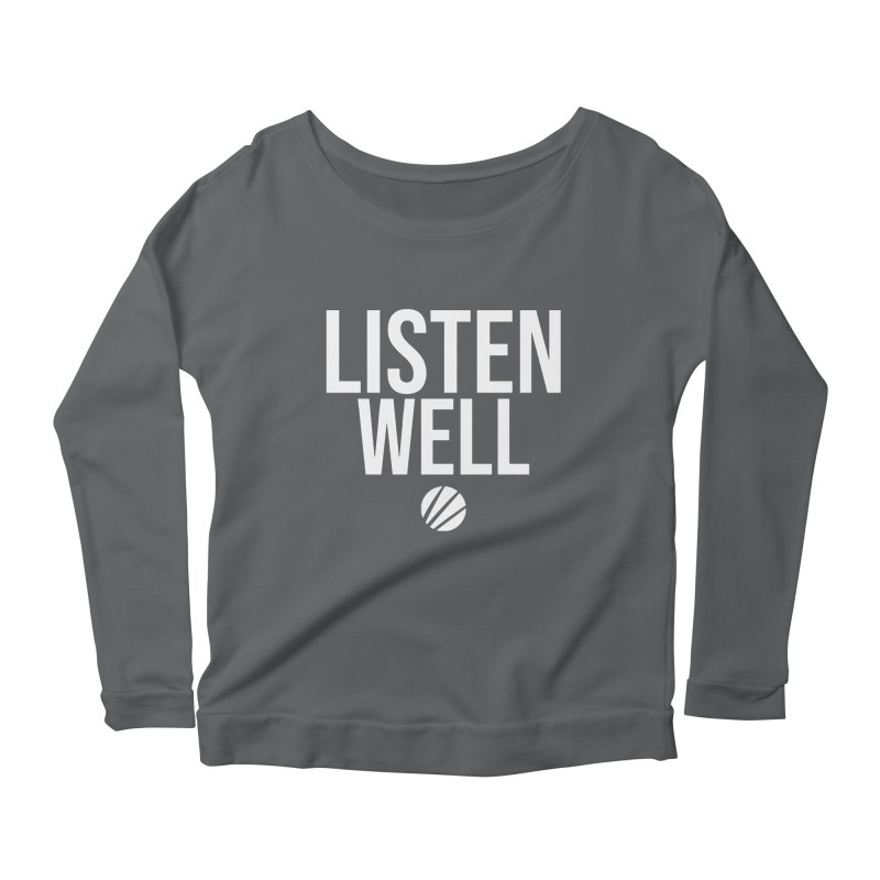 Listenwell Message (White Text) Women's Longsleeve T-Shirt by Love Well's Artist Shop