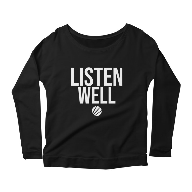 Listenwell Message (White Text) Women's Scoop Neck Longsleeve T-Shirt by Love Well's Artist Shop