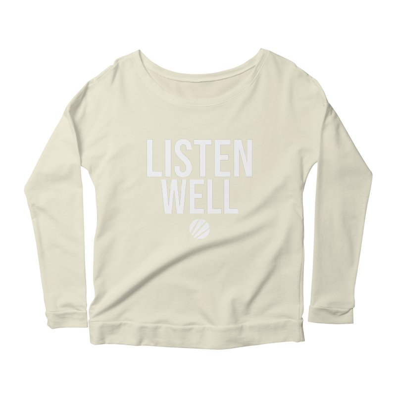 Listenwell Message (White Text) Women's Scoop Neck Longsleeve T-Shirt by Lovewell's Artist Shop