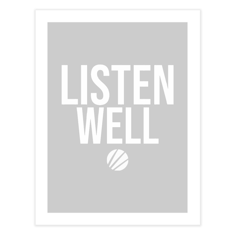 Listenwell Message (White Text) Home Fine Art Print by Love Well's Artist Shop