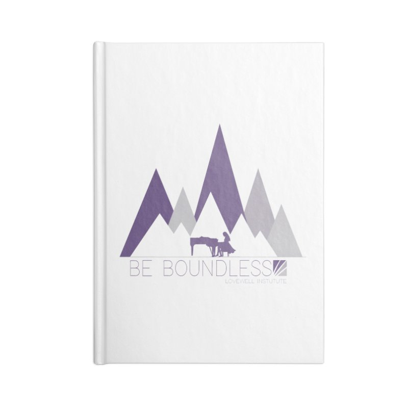 Be Boundless (by Tobi Waldron) Accessories Lined Journal Notebook by Love Well's Artist Shop