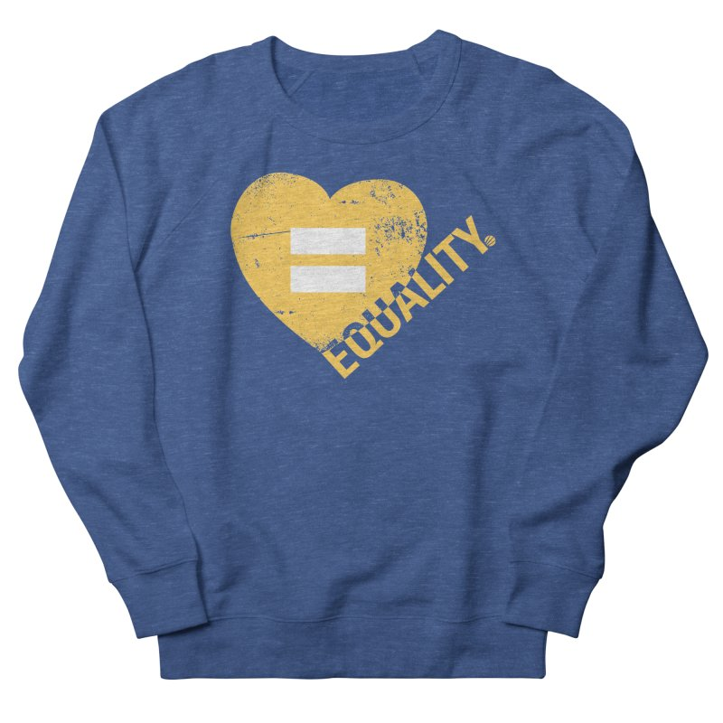 Equality Men's Sweatshirt by Love Well's Artist Shop