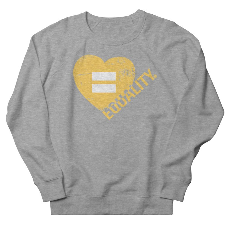 Equality Men's French Terry Sweatshirt by Lovewell's Artist Shop