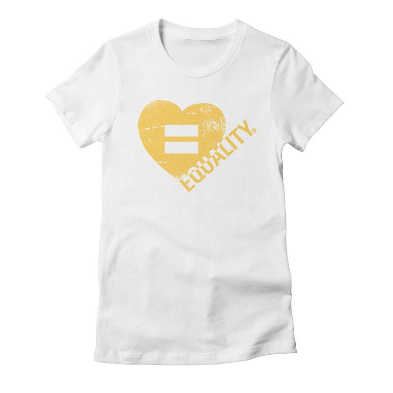 Equality Women's T-Shirt by Love Well's Artist Shop