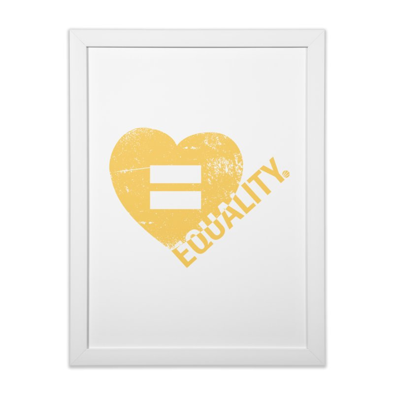 Equality Home Framed Fine Art Print by Love Well's Artist Shop