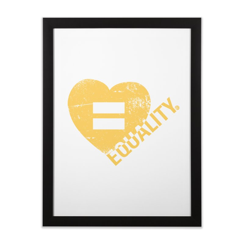 Equality Home Framed Fine Art Print by Lovewell's Artist Shop