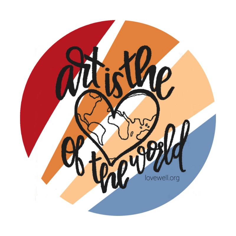 Art is the Heart of the World Women's V-Neck by Love Well's Artist Shop