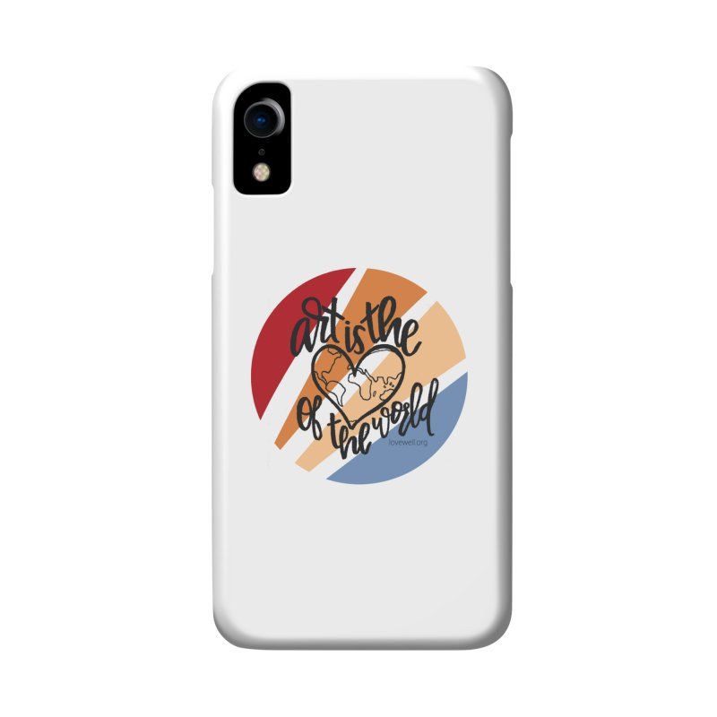 Art is the Heart of the World Accessories Phone Case by Love Well's Artist Shop