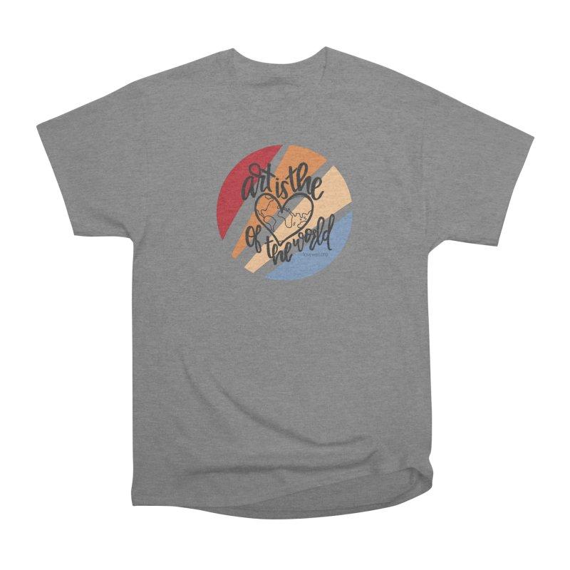 Art is the Heart of the World Men's T-Shirt by Love Well's Artist Shop