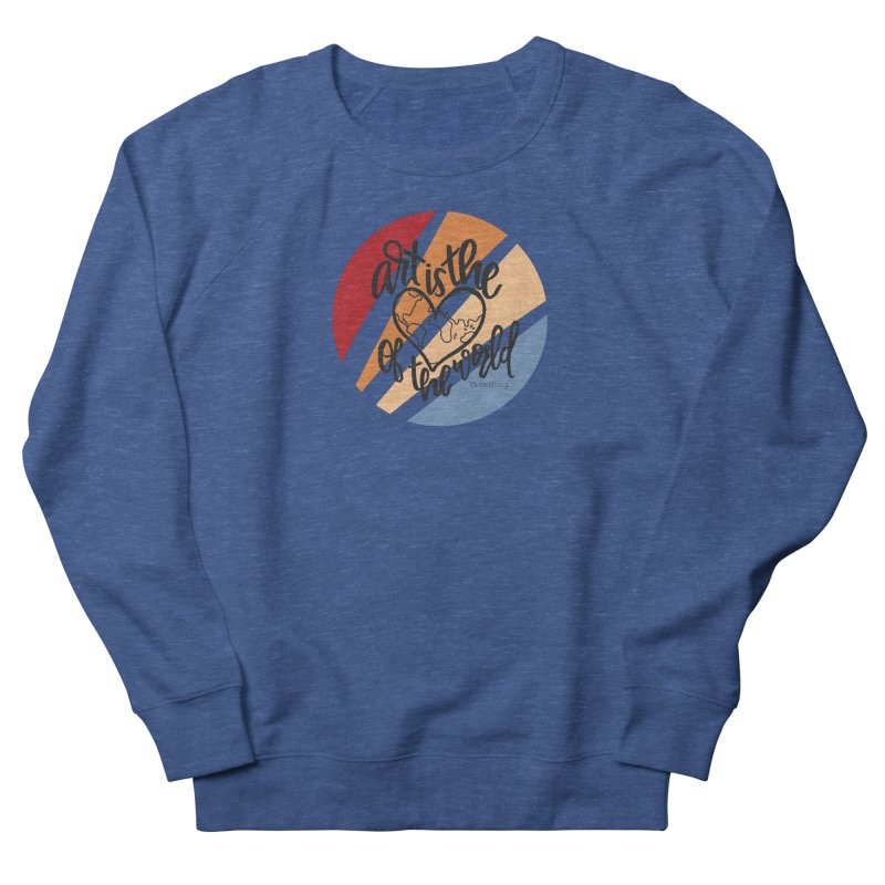 Art is the Heart of the World Men's Sweatshirt by Love Well's Artist Shop