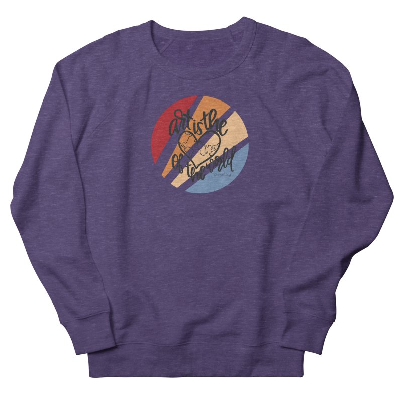 Art is the Heart of the World Men's French Terry Sweatshirt by Lovewell's Artist Shop