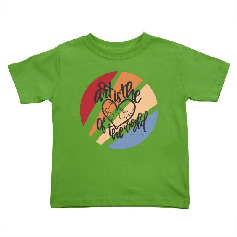 Art is the Heart of the World Kids Toddler T-Shirt by Love Well's Artist Shop