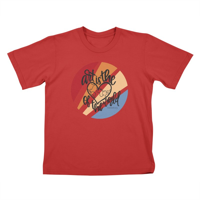 Art is the Heart of the World Kids T-Shirt by Love Well's Artist Shop