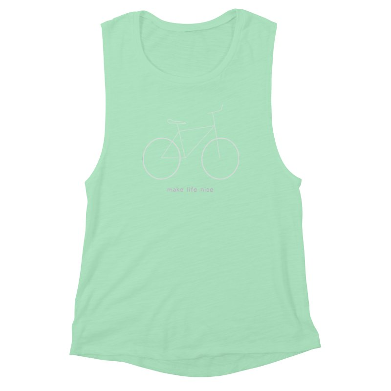 make life nice (on a bike) Women's Muscle Tank by \\ LOVING RO<3OT .boop.boop.