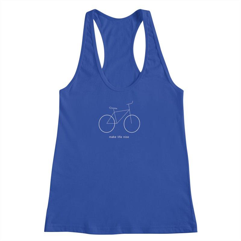 make life nice (on a bike) Women's Racerback Tank by \\ LOVING RO<3OT .boop.boop.