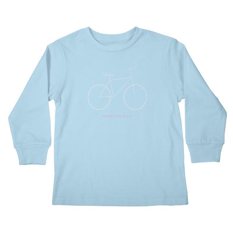make life nice (on a bike) Kids Longsleeve T-Shirt by \\ LOVING RO<3OT .boop.boop.