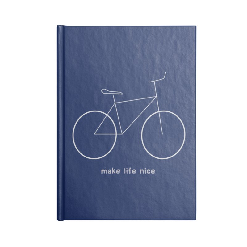 make life nice (on a bike) Accessories Lined Journal Notebook by \\ LOVING RO<3OT .boop.boop.