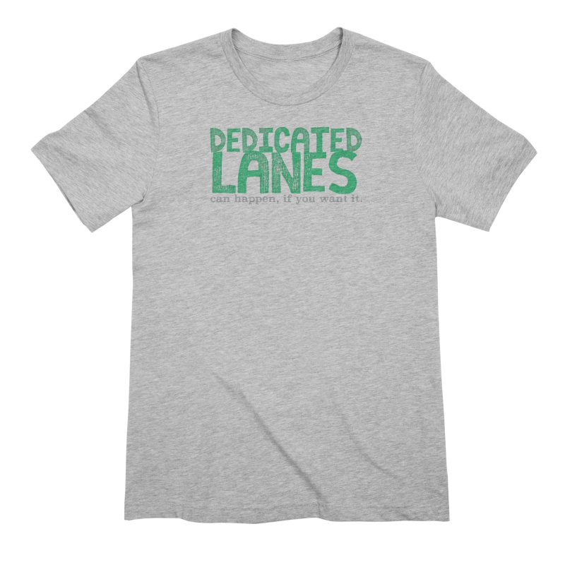 Dedicated Lanes (can happen, if you want it.) Men's Extra Soft T-Shirt by \\ LOVING RO<3OT .boop.boop.