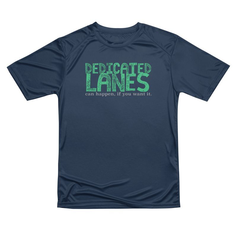 Dedicated Lanes (can happen, if you want it.) Women's Performance Unisex T-Shirt by \\ LOVING RO<3OT .boop.boop.