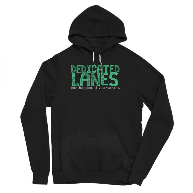 Dedicated Lanes (can happen, if you want it.) Women's Sponge Fleece Pullover Hoody by \\ LOVING RO<3OT .boop.boop.
