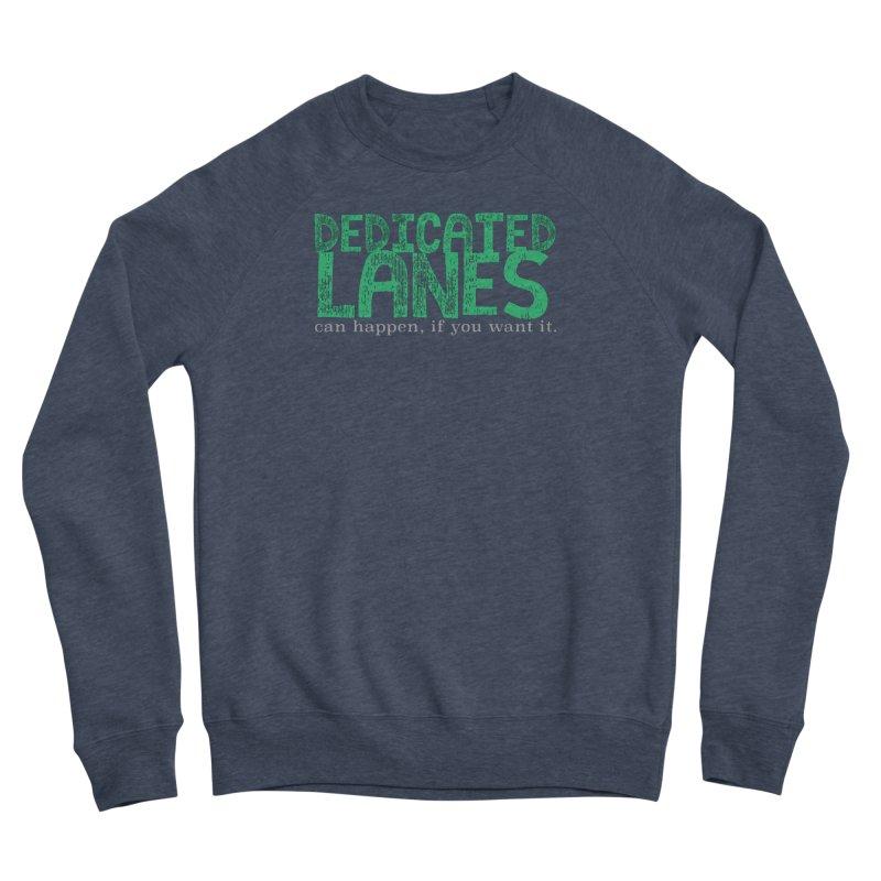 Dedicated Lanes (can happen, if you want it.) Women's Sponge Fleece Sweatshirt by \\ LOVING RO<3OT .boop.boop.