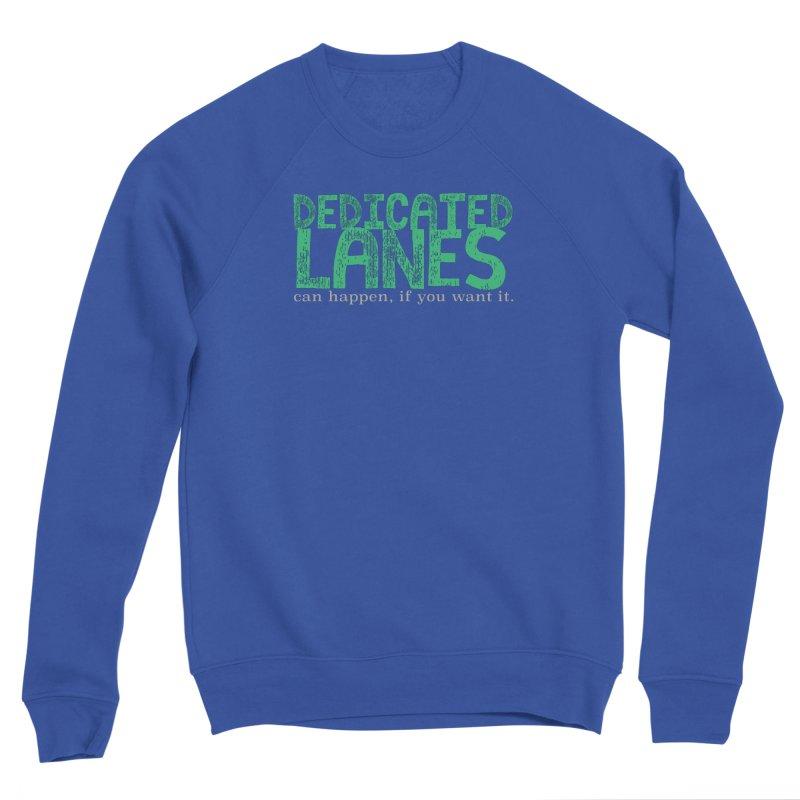 Dedicated Lanes (can happen, if you want it.) Women's Sweatshirt by \\ LOVING RO<3OT .boop.boop.
