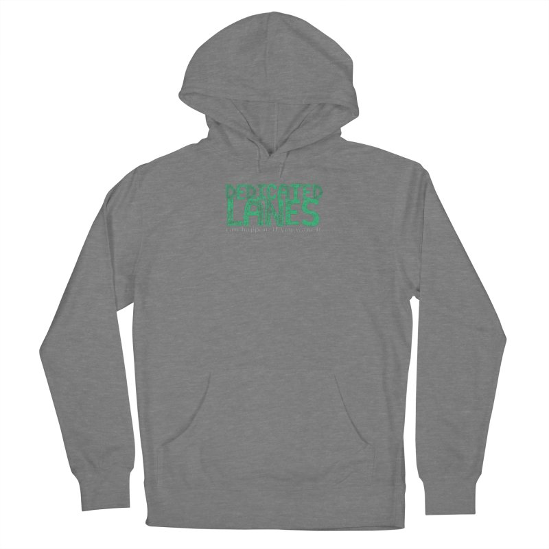 Dedicated Lanes (can happen, if you want it.) Women's Pullover Hoody by \\ LOVING RO<3OT .boop.boop.
