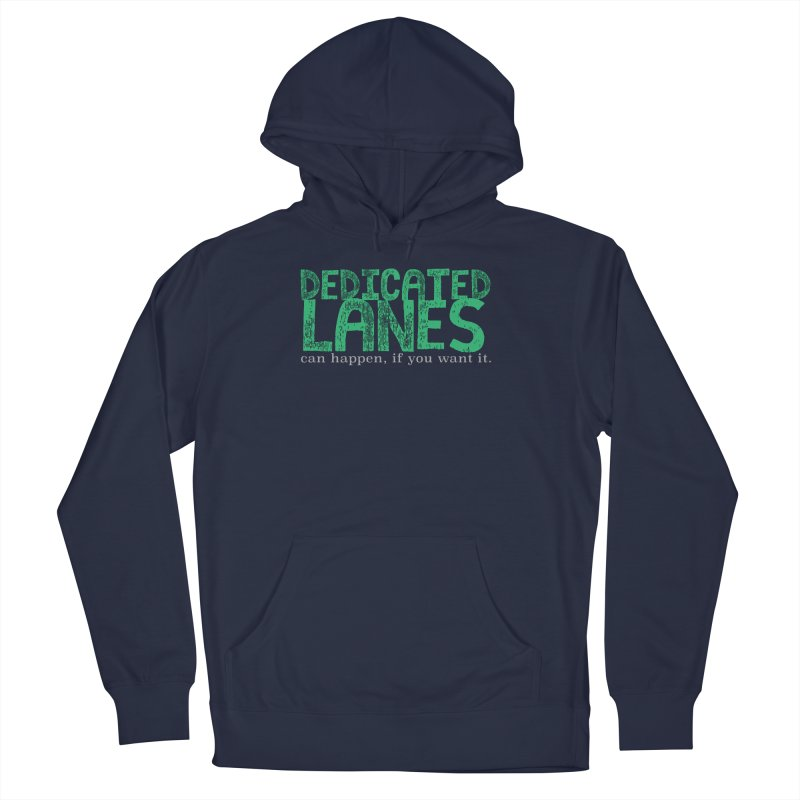 Dedicated Lanes (can happen, if you want it.) Women's French Terry Pullover Hoody by \\ LOVING RO<3OT .boop.boop.