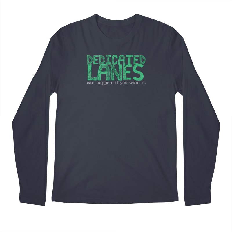 Dedicated Lanes (can happen, if you want it.) Men's Regular Longsleeve T-Shirt by \\ LOVING RO<3OT .boop.boop.