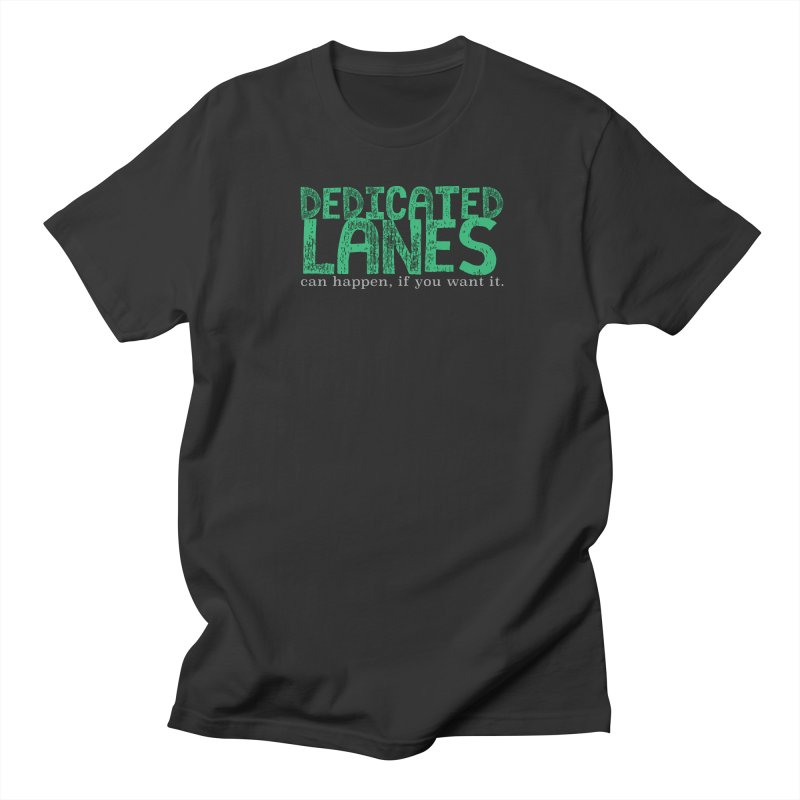 Dedicated Lanes (can happen, if you want it.) Men's Regular T-Shirt by \\ LOVING RO<3OT .boop.boop.