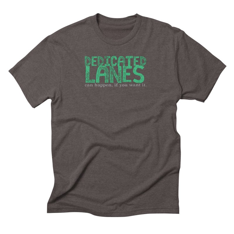 Dedicated Lanes (can happen, if you want it.) Men's Triblend T-Shirt by \\ LOVING RO<3OT .boop.boop.