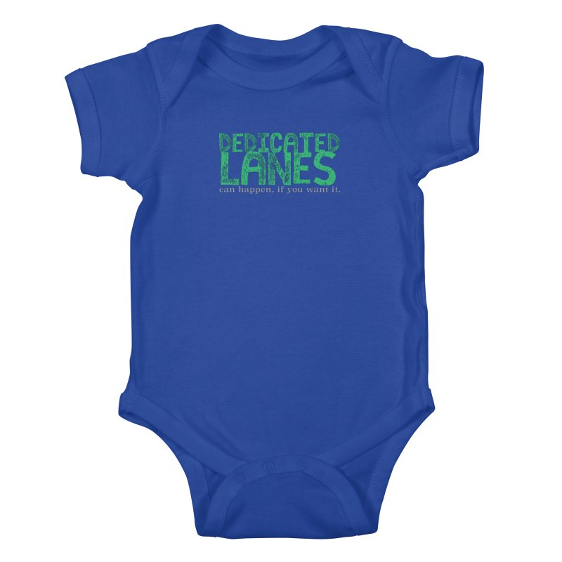 Dedicated Lanes (can happen, if you want it.) Kids Baby Bodysuit by \\ LOVING RO<3OT .boop.boop.