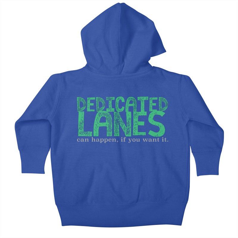 Dedicated Lanes (can happen, if you want it.) Kids Baby Zip-Up Hoody by \\ LOVING RO<3OT .boop.boop.