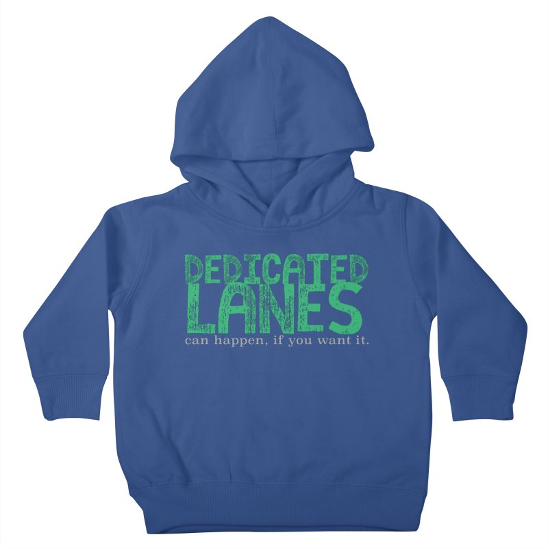 Dedicated Lanes (can happen, if you want it.) Kids Toddler Pullover Hoody by \\ LOVING RO<3OT .boop.boop.