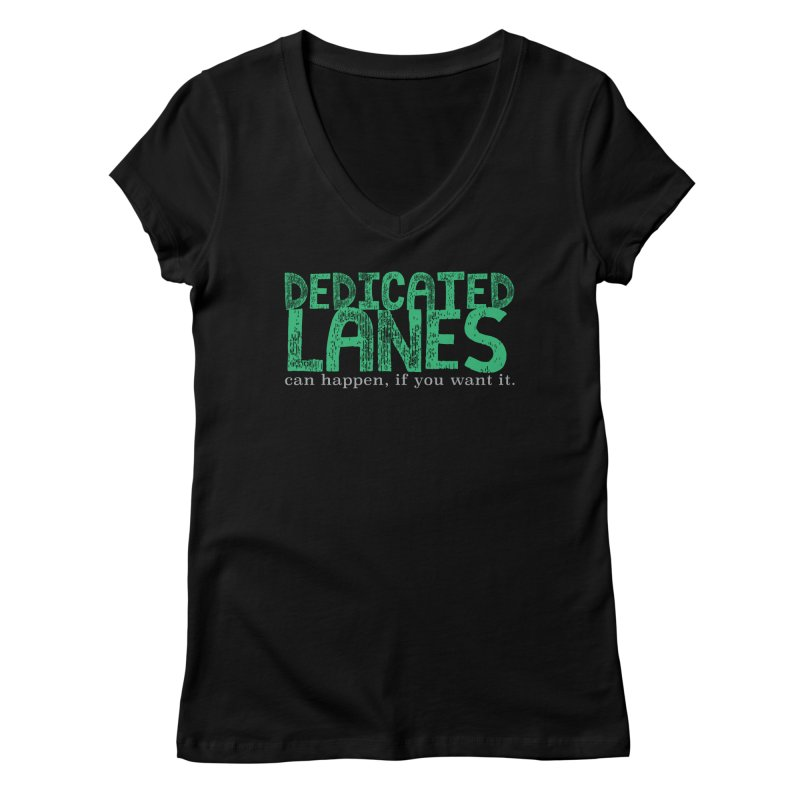 Dedicated Lanes (can happen, if you want it.) Women's Regular V-Neck by \\ LOVING RO<3OT .boop.boop.