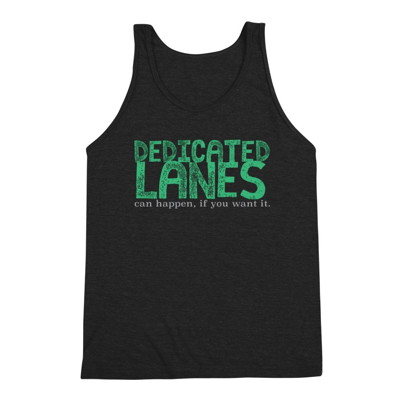 Dedicated Lanes (can happen, if you want it.) Men's Triblend Tank by \\ LOVING RO<3OT .boop.boop.
