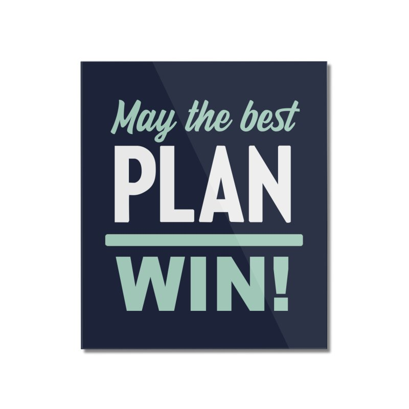 May the Best Plan Win! (Elizabeth Warren in 2020!) Home Mounted Acrylic Print by \\ LOVING RO<3OT .boop.boop.